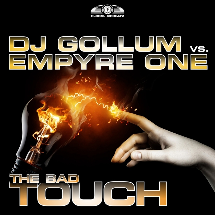 DJ GOLLUM vs EMPYRE ONE - The Bad Touch
