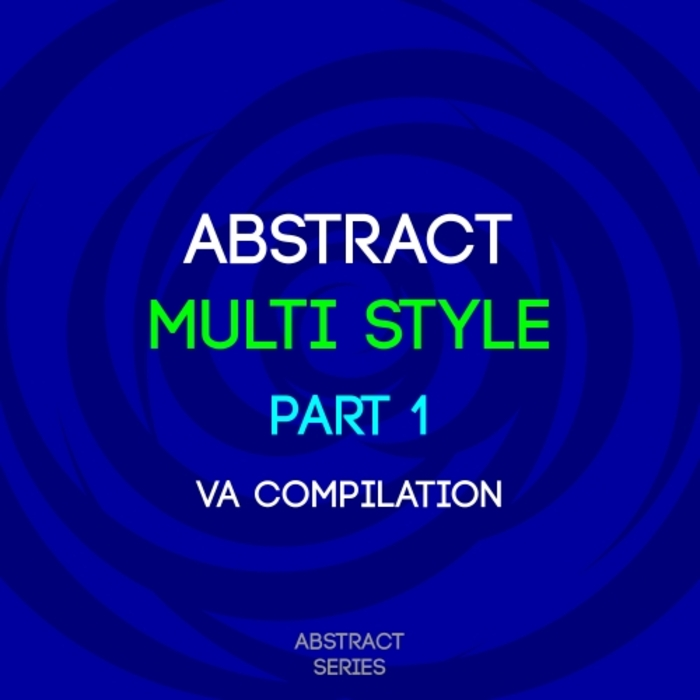 VARIOUS - Abstract Multi Style Part 1
