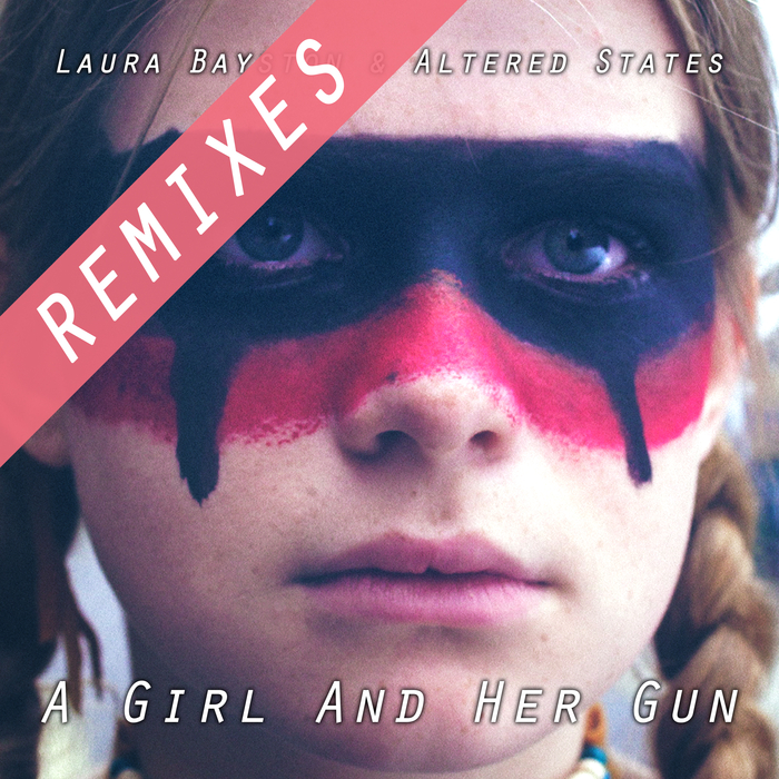 LAURA BAYSTON & ALTERED STATES - A Girl And Her Gun Remixes