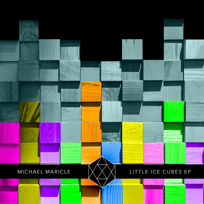 MICHAEL MARICLE - Little Ice Cubes EP