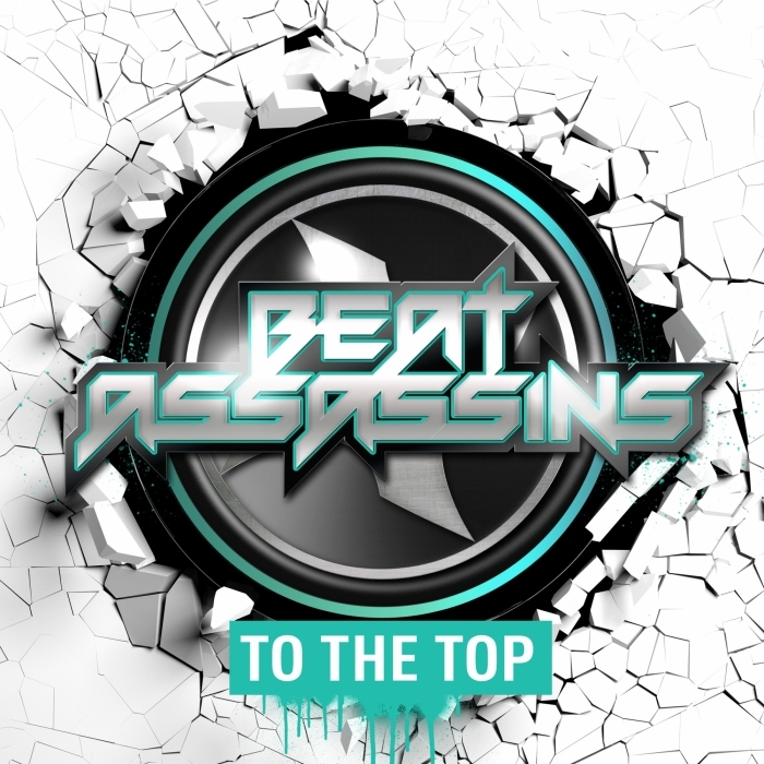 BEAT ASSASSINS - To The Top