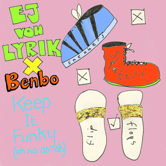 EJ VON LYRIK X BENBO - Keep It Funky (Oh No Ah-Ah)