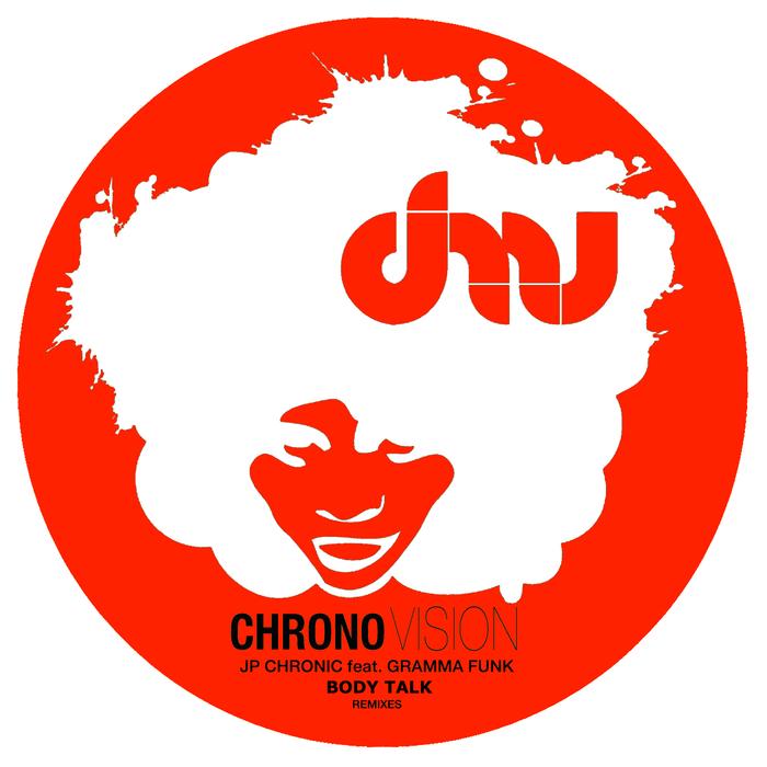JP CHRONIC - Body Talk (Remixes) (feat Gramma Funk)