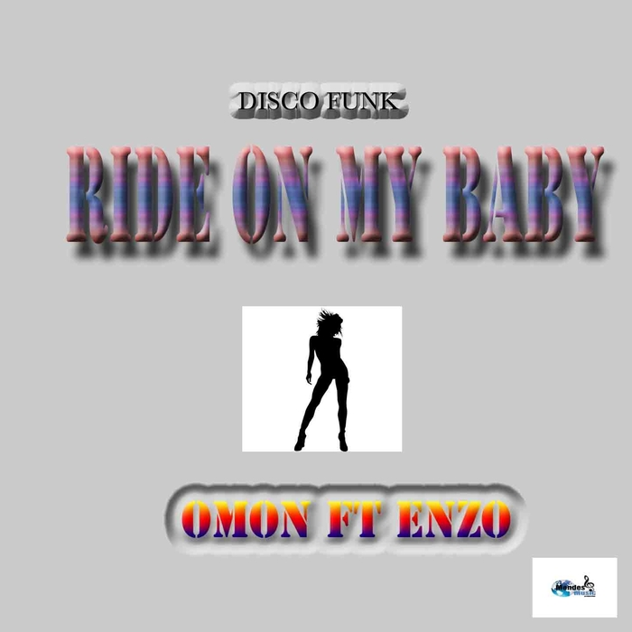 Am A Rider Mp3 Song Free Download: Ride On My Baby By Omon Feat Enzo On MP3, WAV, FLAC, AIFF