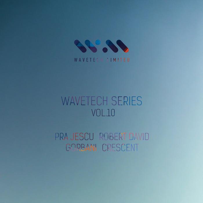 PRA JESCU/GORBANI/CRESCENT - Wavetech Series Vol  10