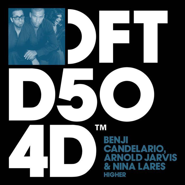 BENJI CANDELARIO/ARNOLD JARVIS/NINA LARES - Higher (Benji Candelario Thump Mix)