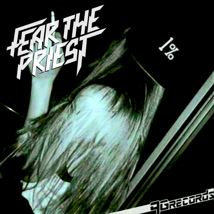 FEAR THE PRIEST - 1%