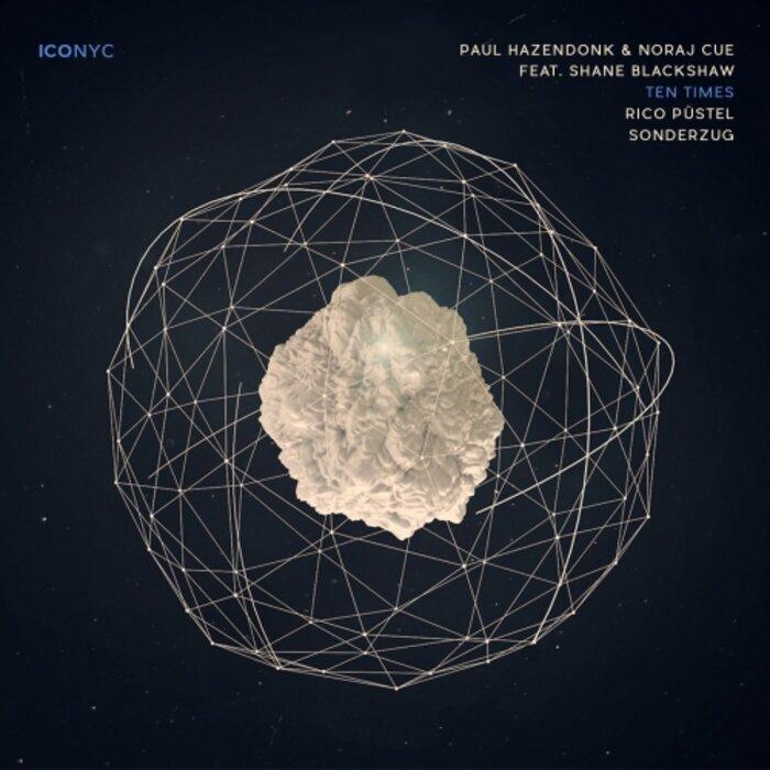 PAUL HAZENDONK/NORAJ CUE/SHANE BLACKSHAW - Ten Times