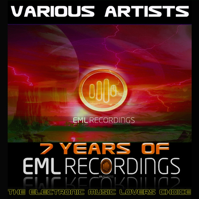 VARIOUS - 7 Years Of Eml Recordings (The Electronic Music Lovers Choice)