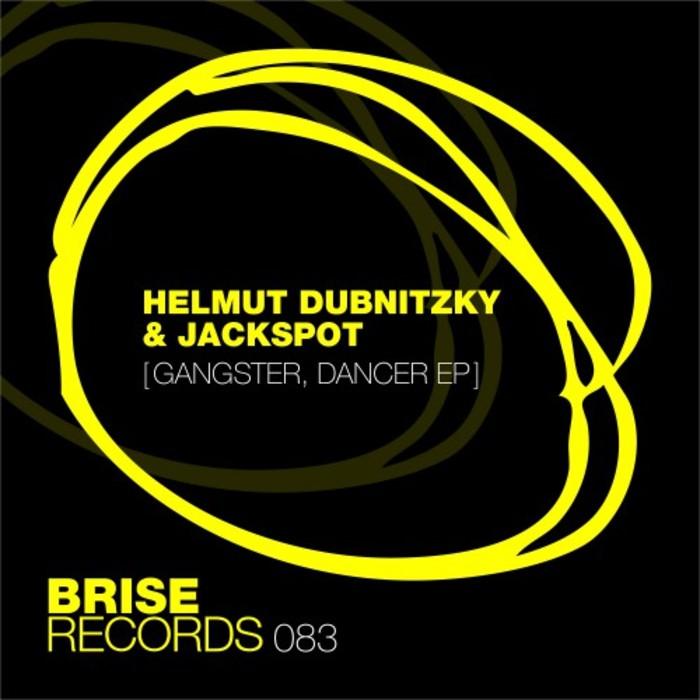 HELMUT DUBNITZKY & JACKSPOT - Gangster, Dancer EP