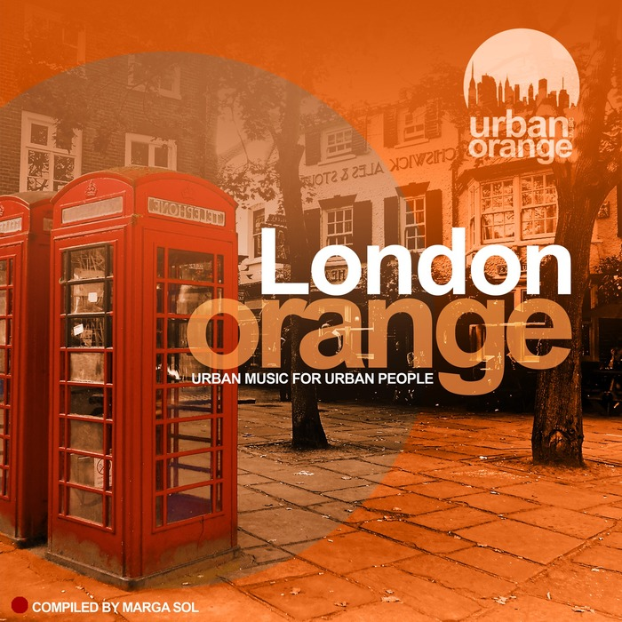 VARIOUS - London Orange (Urban Music for Urban People, compiled by Marga Sol)