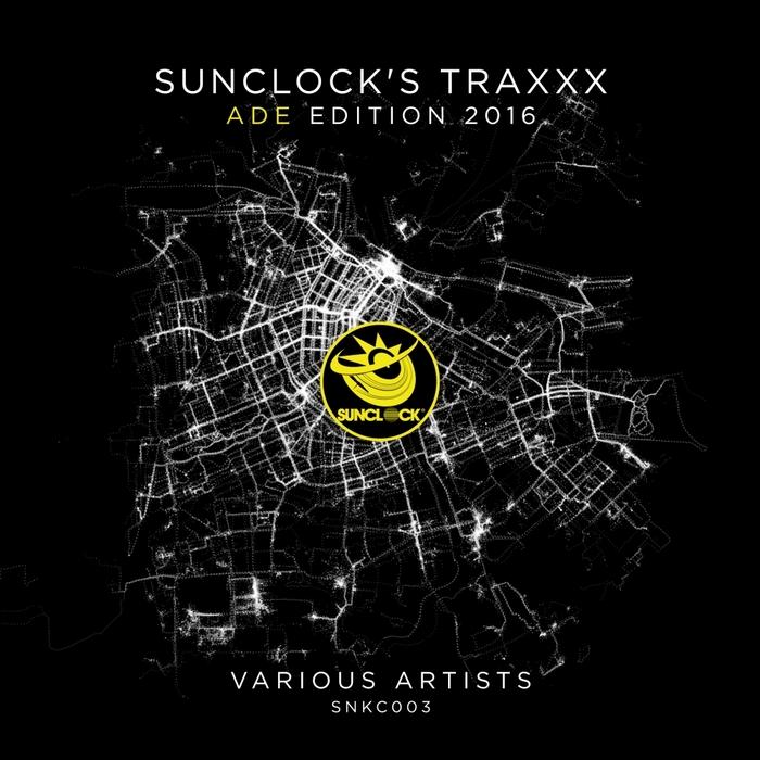 VARIOUS - Sunclock's Traxxx ADE Edition 2016