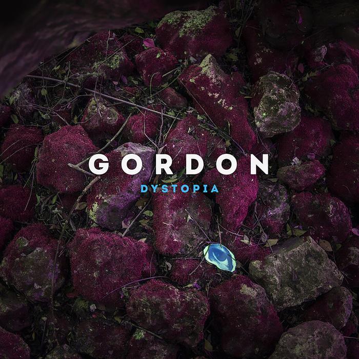 GORDON - Dystopia EP