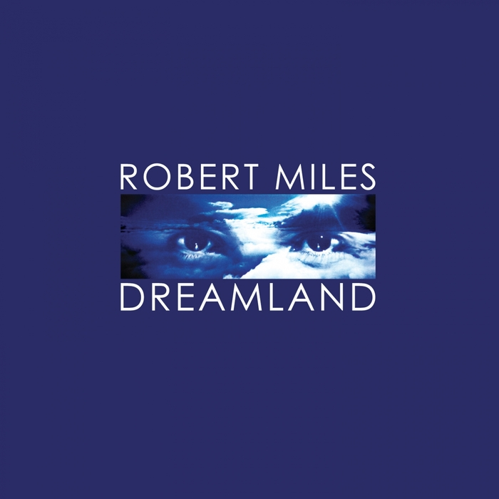 ROBERT MILES - Dreamland (Remastered)