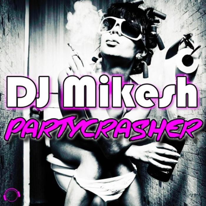 DJ MIKESH - Partycrasher