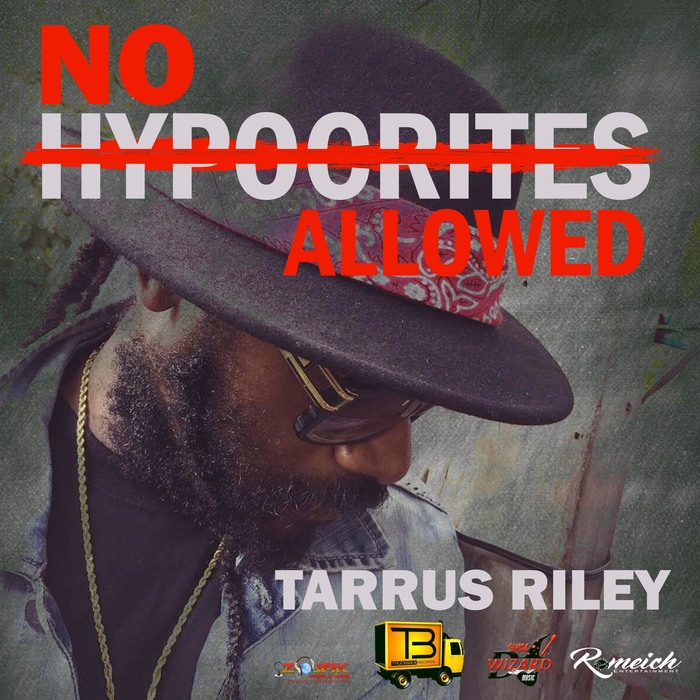 TARRUS RILEY - No Hypocrites Allowed