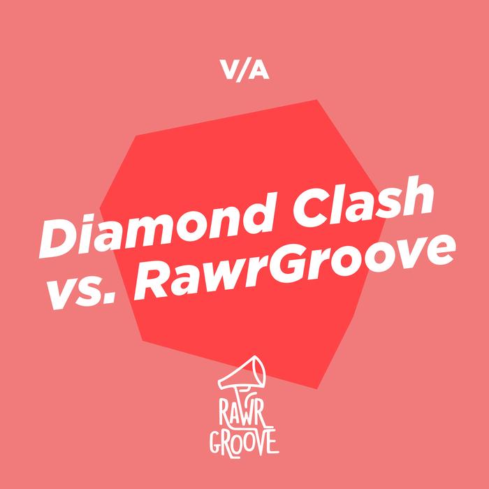 RAWRGROOVE/VARIOUS - Diamond Clash vs RawrGroove (unmixed tracks)