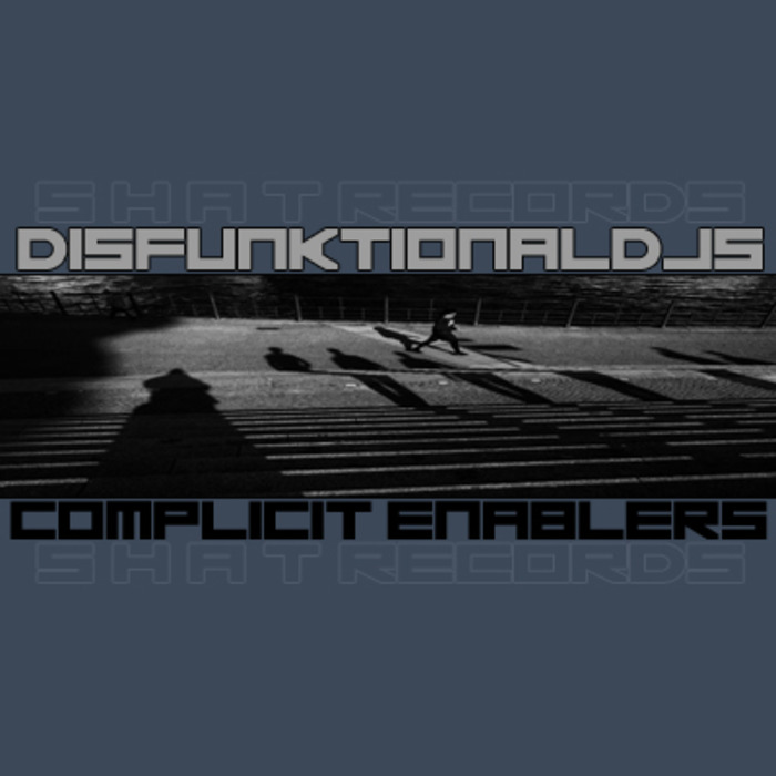 DISFUNKTIONAL DJS - Complicit Enablers