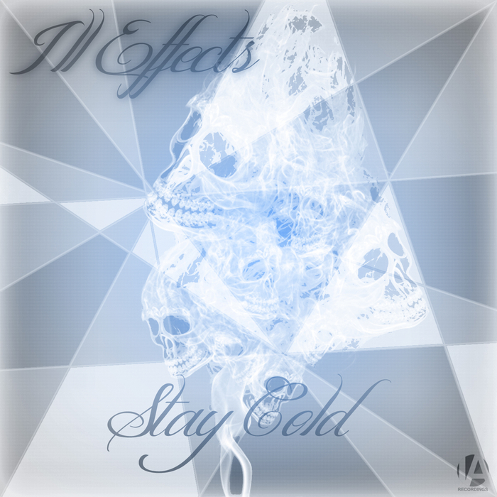 ILL EFFECTS - Stay Cold