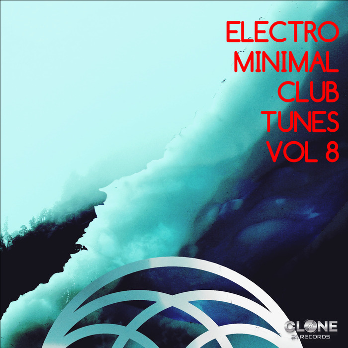 VARIOUS - Electro & Minimal Club Tunes Vol 8