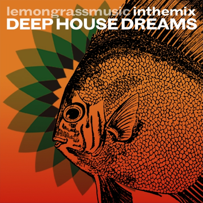 VARIOUS - Lemongrassmusic In The Mix/Deep House Dreams