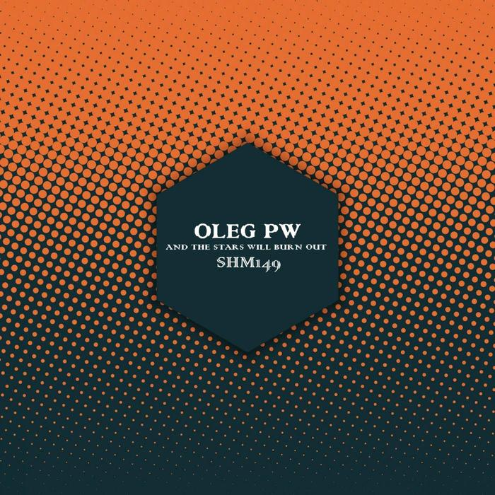 OLEG PW - And The Stars Will Burn Out EP