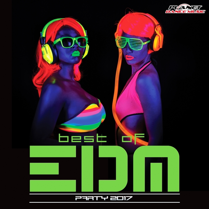 VARIOUS - Best Of EDM Party 2017 (unmixed tracks)