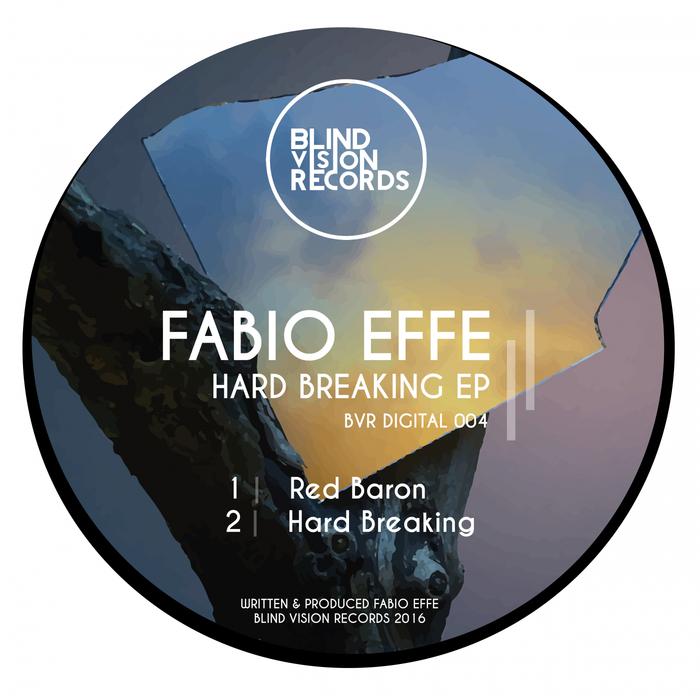 FABIO EFFE - Hard Breaking EP