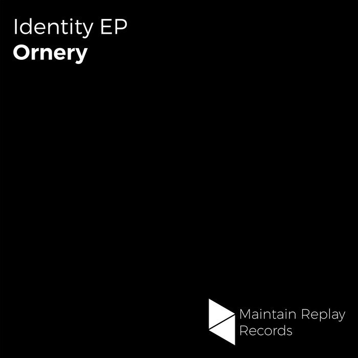 ORNERY - Identity EP