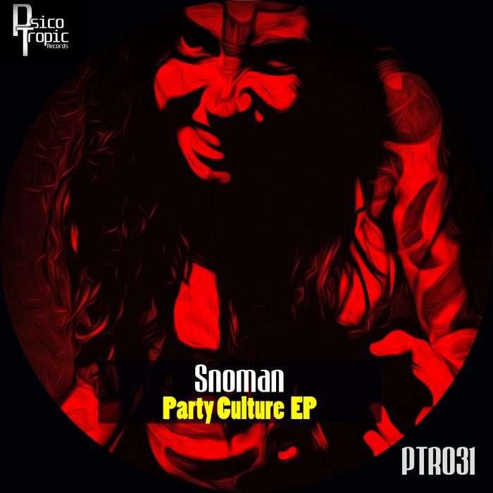 SNOMAN - Party Culture EP