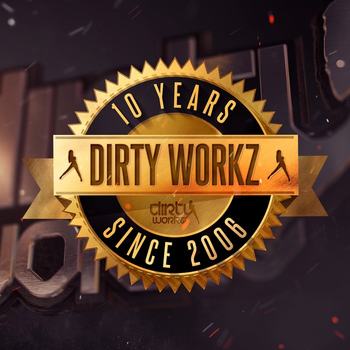 VARIOUS - 10 Years Dirty Workz