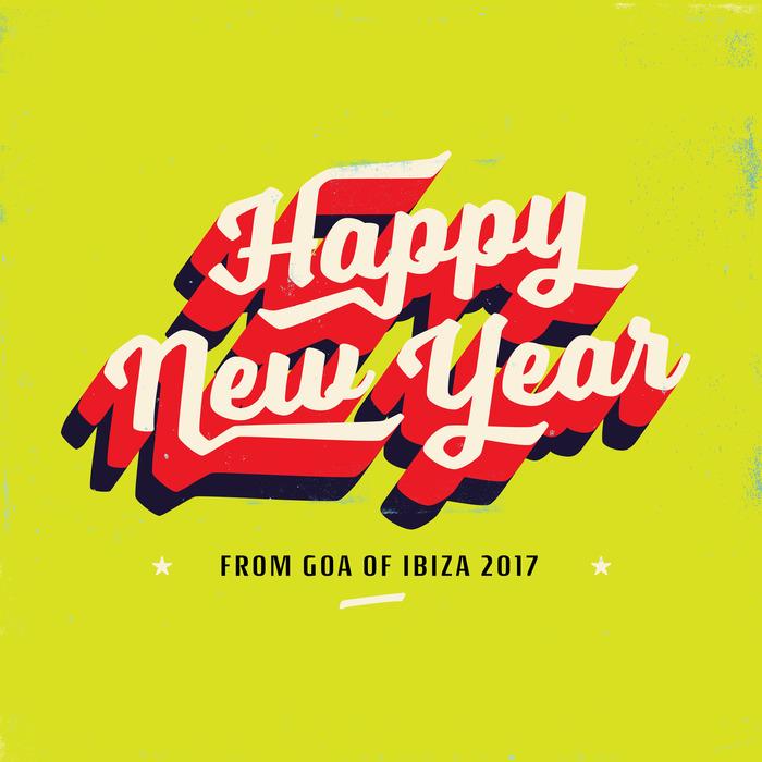VARIOUS - Happy New Year From Goa Of Ibiza 2017