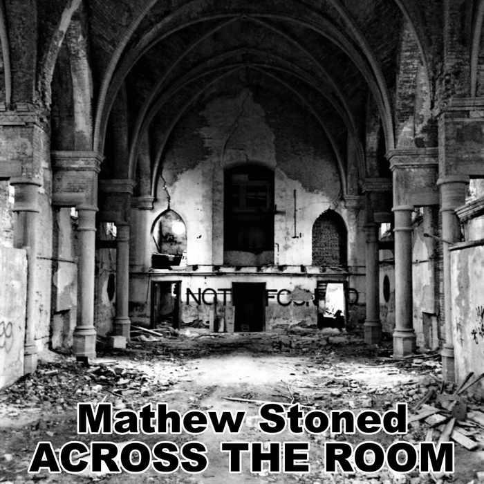 MATHEW STONED - Across The Room