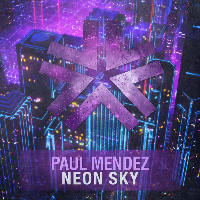 PAUL MENDEZ - Neon Sky