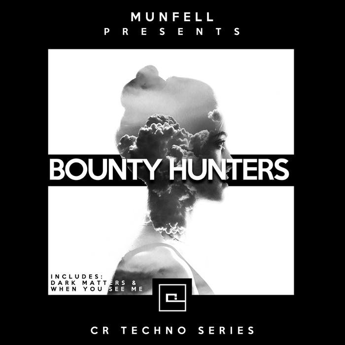 MUNFELL/MUZIK MUNFELL - Bounty Hunters (CR Techno Series)