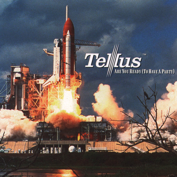 TELLUS - Are You Ready (To Have A Party)