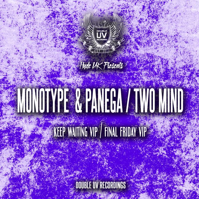MONOTYPE/PANEGA/TWO MIND - Keep Waiting VIP