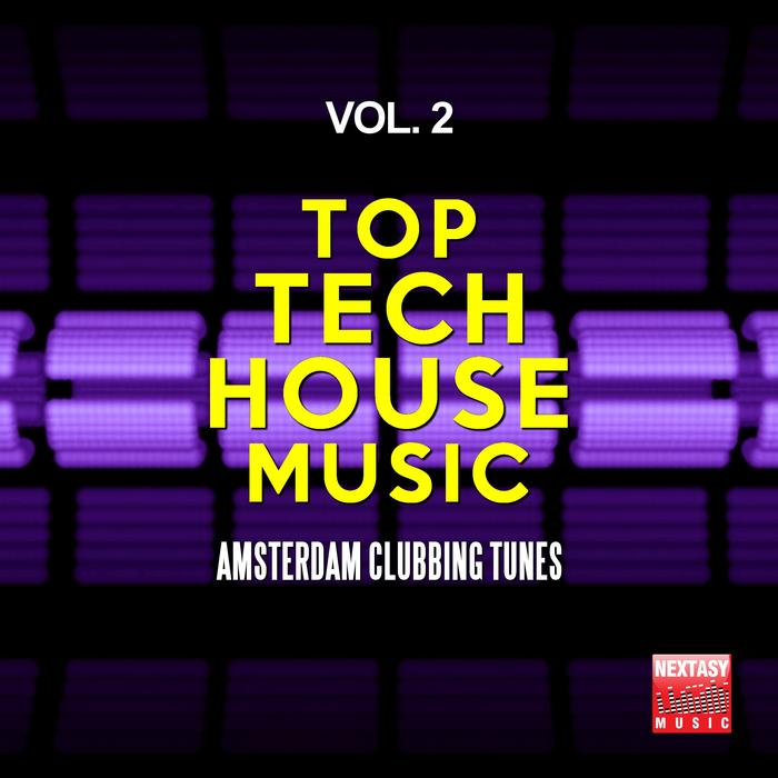 Various Top Tech House Music Vol 2 Amsterdam Clubbing