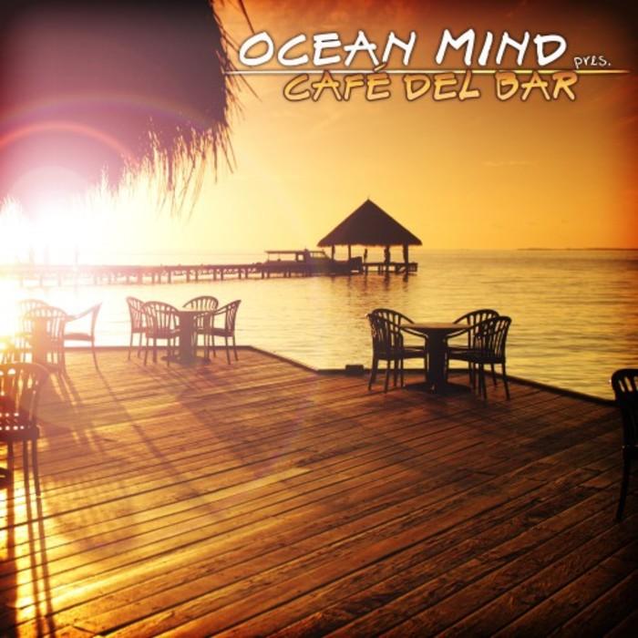 VARIOUS - Ocean Mind Present Cafe Del Bar