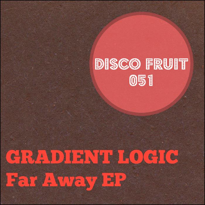 GRADIENT LOGIC - Far Away EP