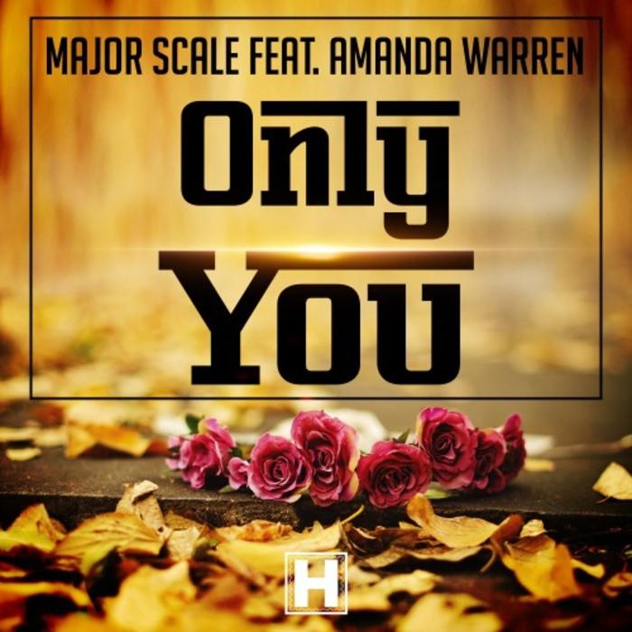 MAJOR SCALE feat AMANDA WARREN - Only You