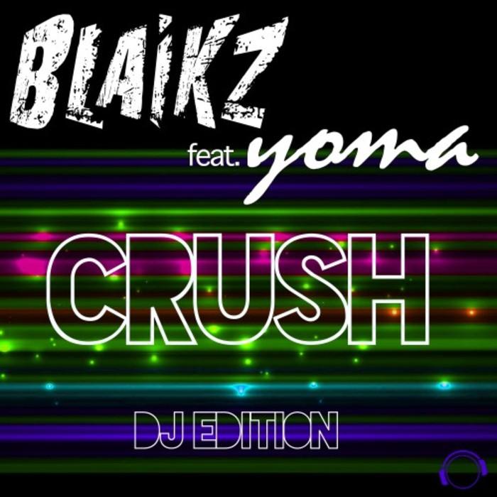 BLAIKZ feat YOMA - Crush (DJ Edition)