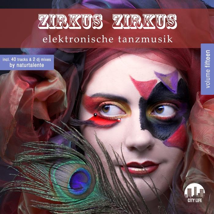 NATURTALENTE/VARIOUS - Zirkus Zirkus Vol 15: Elektronische Tanzmusik (unmixed tracks)