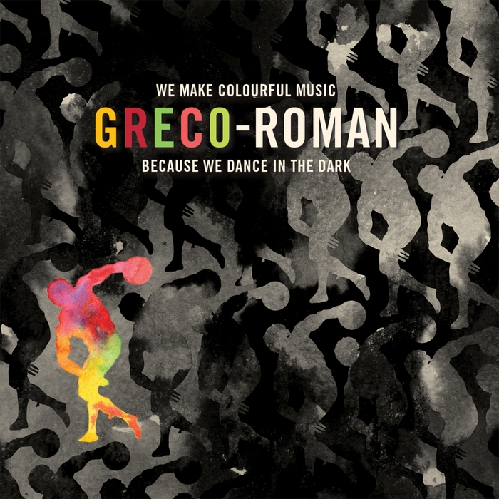 VARIOUS - Greco-Roman: We Make Colourful Music Because We Dance In The Dark