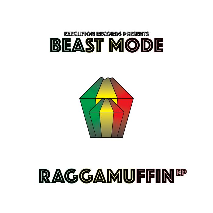 BEAST MODE - Raggamuffin