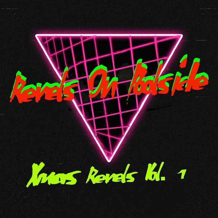 REVELS ON POOLSIDE - Xmas Revels Vol 1