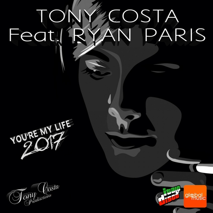 TONY COSTA feat RYAN PARIS - You're My Life 2017