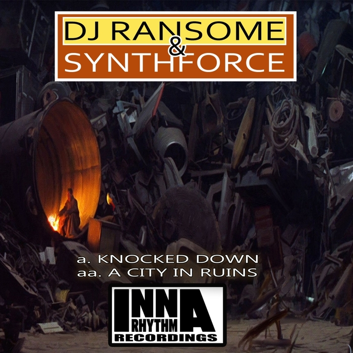 SYNTHFORCE & DJ RANSOME - Knocked Down/A City In Ruins