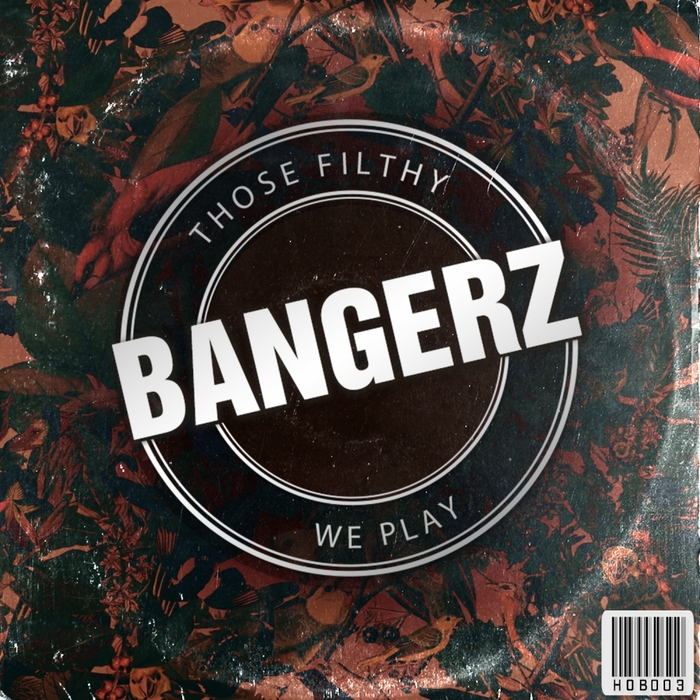 VARIOUS - Those Filthy Bangerz We Play
