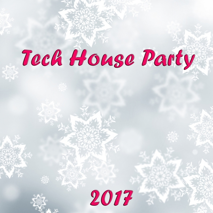 VARIOUS - Tech House Party 2017